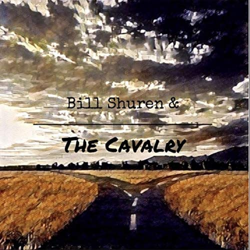 Bill Shuren & The Cavalry