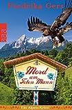 Mord am Toten Mann: Ein Alpen-Krimi (Holzhammer ermittelt, Band 5)