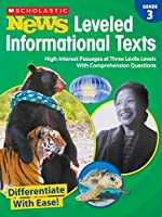 Scholastic News Leveled Informational Texts Grade 3: High-Interest Passages at Three Lexile Levels With Comprehension Questions