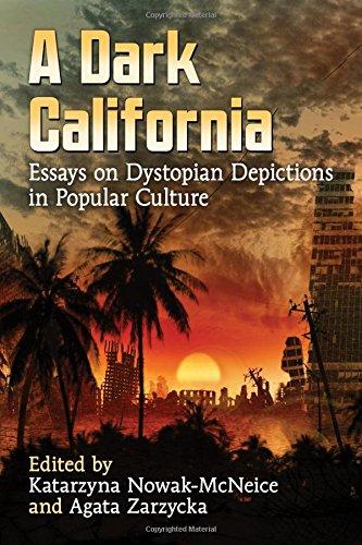 A Dark California: Essays on Dystopian Depictions in Popular Culture