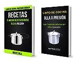 Recetas: Olla a Presión: Las mejores recetas en olla a presión (El mejor recetario para olla a presión)