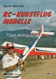 RC-Kunstflugmodelle (Modell-Fachbuch-Reihe) - Ralph Müller