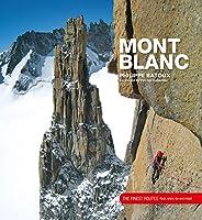 Mont Blanc: The Finest Routes