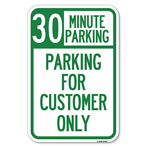 """30 Minutes Parking - Parking for Customers Only   12"""" X 18"""" Heavy-Gauge Aluminum Rust Proof Parking Sign   Protect Your Business & Municipality   Made in The USA"""