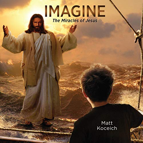 Imagine...The Miracles of Jesus cover art