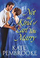 Not the Kind of Earl You Marry (The Unconventional Ladies of Mayfair, 1)
