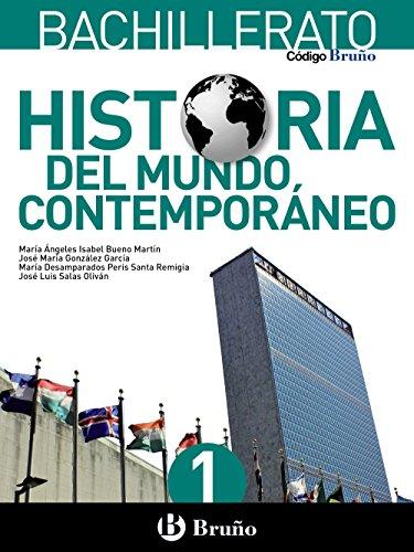 Historia del mundo contemporáneo. Per le Scuole superiori: Código Bruño Historia del Mundo Contemporáneo 1 Bachillerato - 9788469609156
