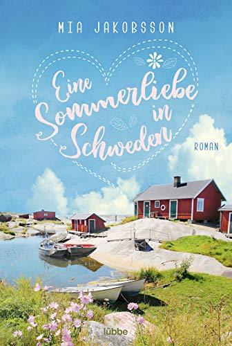 Eine Sommerliebe in Schweden: Roman