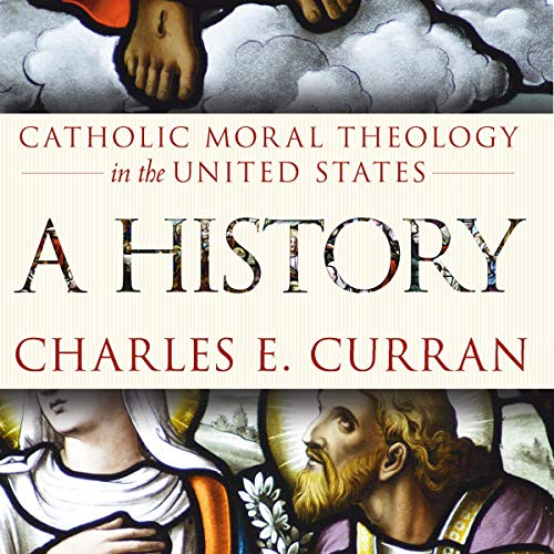 Catholic Moral Theology in the United States: A History (Moral Traditions series) audiobook cover art