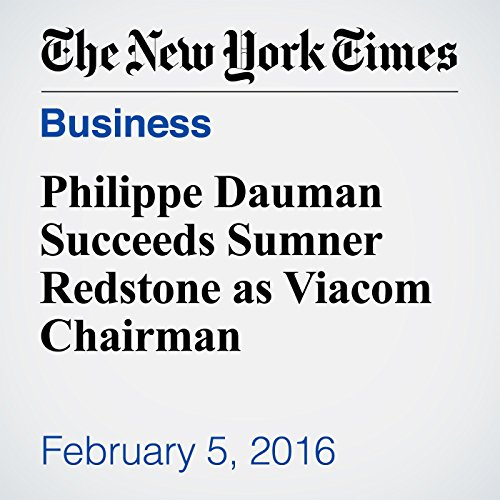 Philippe Dauman Succeeds Sumner Redstone as Viacom Chairman cover art