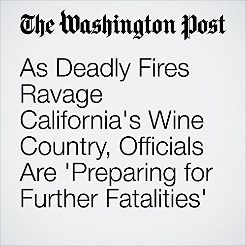 As Deadly Fires Ravage California's Wine Country, Officials Are 'Preparing for Further Fatalities' copertina