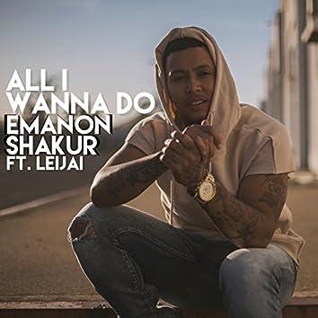 All I Wanna Do (feat. Leijai)