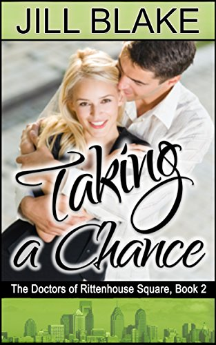 Book: Taking a Chance (Doctors of Rittenhouse Square) by Jill Blake