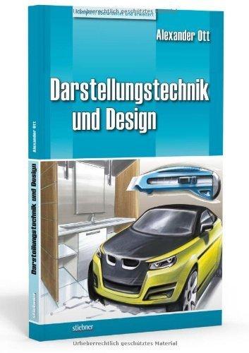 Darstellungstechnik und Design by Alexander Ott(2010-06-01)