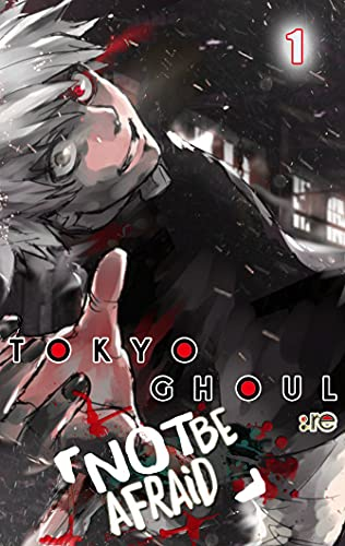 Not Be Afraid In Tokyo: Full Series: Tokyo Ghoul & Ghoul:re Vol.1 (English Edition)