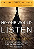 Image of No One Would Listen: A True Financial Thriller