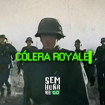 Cólera Royale