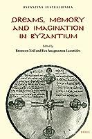 Dreams, Memory and Imagination in Byzantium (Byzantina Australiensia)