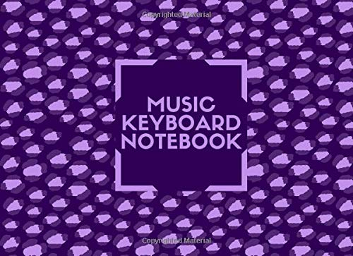 Blank Keyboard Notebook: Blank Piano Composition Manuscript Notepad Notebook, Gifts for Artistes, Musicians, Pianists, Keyboardist, Song Writers, ... 120 Pages. (Music Keyboard Journal, Band 41)