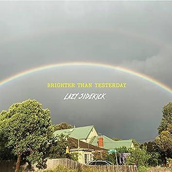 Brighter Than Yesterday