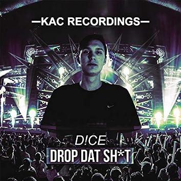 Drop Dat Sh*t