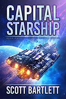 Capital Starship (Ixan Legacy Book 1) by [Scott Bartlett]