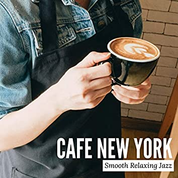 Cafe New York - Smooth Relaxing Jazz