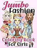 Jumbo Fashion Coloring Book for Girls: Over 300 Beauty Coloring Pages For Girls, Kids and Teens With Gorgeous...