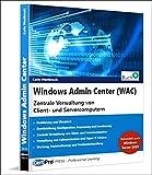 Windows Admin Center (WAC): Zentrale Verwaltung von Client- und Servercomputern