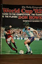 World Cup '82: Guide to the Competition, the Teams and the Players