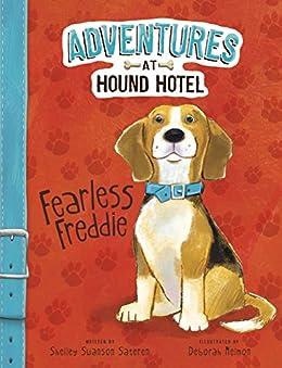 Fearless Freddie (Adventures at Hound Hotel) by [Shelley Swanson Sateren, Deborah Melmon]