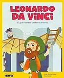 Leonardo Da Vinci: El gran genio del Renacimiento: 2 (Mis pequeños héroes)