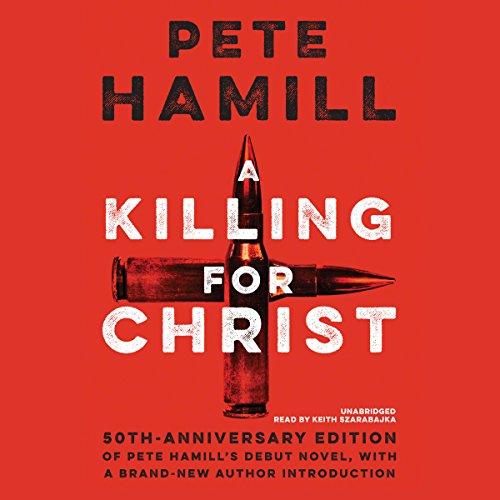 A Killing for Christ, 50th Anniversary Edition                   De :                                                                                                                                 Pete Hamill                               Lu par :                                                                                                                                 Keith Szarabajka                      Durée : 7 h et 10 min     Pas de notations     Global 0,0