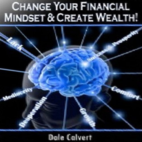 Change Your Financial Mindset and Create Wealth audiobook cover art