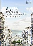 Argelia: Una mirada desde las dos orillas (Col·lecció L'Ordit)
