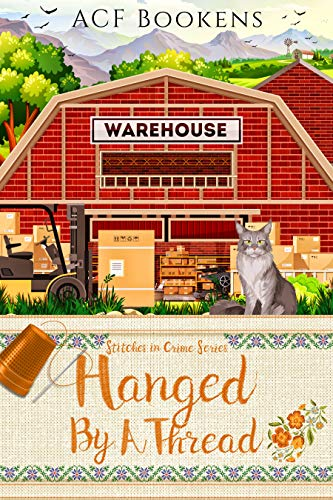 Hanged By A Thread (Stitches In Crime Book 3) by [ACF Bookens]