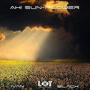 Ah! Sun-flower