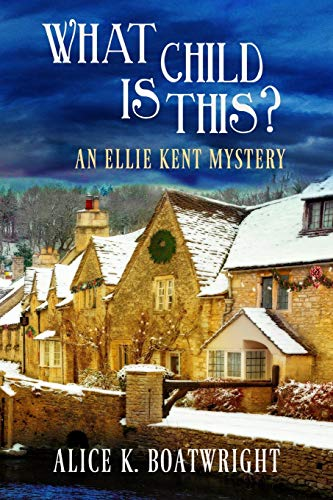 What Child Is This?: An Ellie Kent Mystery