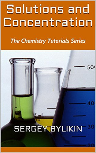 Solutions and Concentration (The Chemistry Tutorials Series) (English Edition)