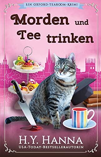 Morden und Tee trinken: (Ein Oxford-Tearoom-Krimi): Ein Oxford-Tearoom-Krimi 3