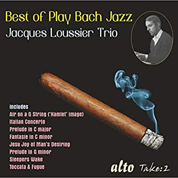 Best of Play Bach Jazz - Jacques Loussier