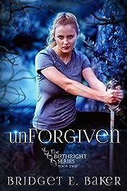 unForgiven (The Birthright Series Book 2)