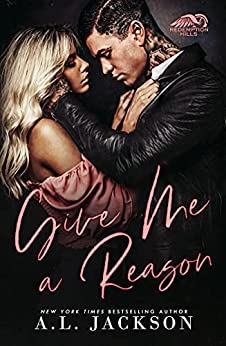 Give Me a Reason: A Single Dad, Enemies-to-Lovers Romance by [A.L. Jackson]