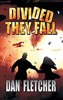 Divided They Fall: Part II in The David Nbeke Thriller Series by [Dan Fletcher]
