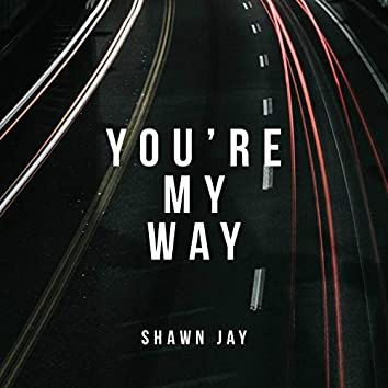 You're My Way