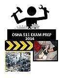 510 Miscellaneous - OSHA 511 Exam Prep: from those who just took the test. (OSHA Exam Prep) (Volume 1)