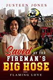 Saved By The Fireman's Big Hose (BWWM, Widower, Fireman, Crazy Ex's, Life Threatening Romance)