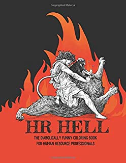 HR Hell: The Diabolically Funny Coloring Book for Human Resource Professionals