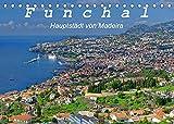 Funchal - Die Hauptstadt von Madeira (Tischkalender 2022 DIN A5 quer): Funchal ist eine moderne Hafenstadt mit vielen Sehenswürdigkeiten (Monatskalender, 14 Seiten )
