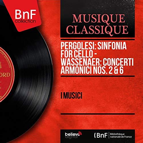 Pergolesi: Sinfonia for Cello - Wassenaer: Concerti armonici Nos. 2 & 6 (Mono Version)